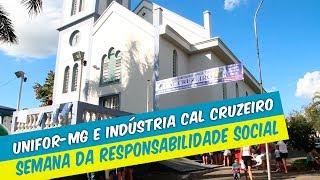 UNIFOR-MG É PARCEIRO DA 6ª SEMANA DE RESPONSABILIDADE SOCIAL E AMBIENTAL DA INDÚSTRIA CAL CRUZEIRO