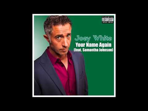 Your Name Again: A Comedy Song by Joey White