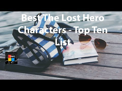 Best The Lost Hero Characters - Top Ten List