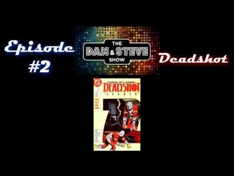 "The Dan and Steve Show: ""Deadshot"""