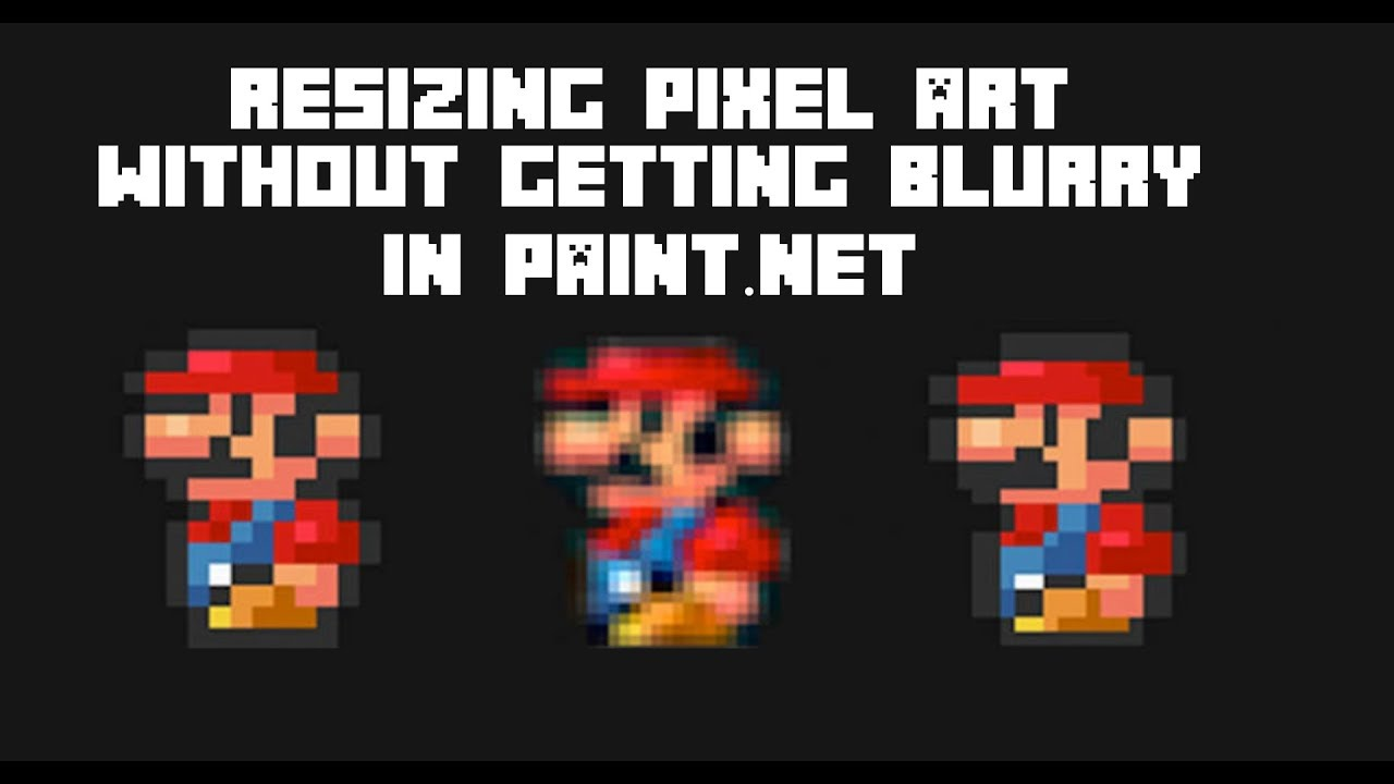 Resizing Pixel Art Without It Getting Blurry Paint Net