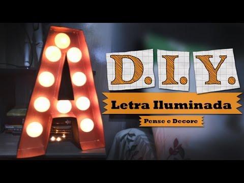 DIY -  Aprenda a fazer letreiro iluminado ( Letra iluminada)