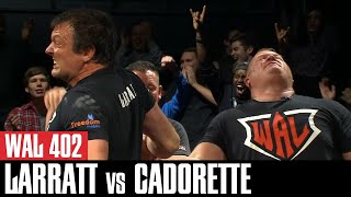 WAL 402: Jerry Cadorette vs Devon Larratt