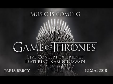 GAME OF THRONES LIVE EXPERIENCE @ PARIS BERCY 12.05.2018