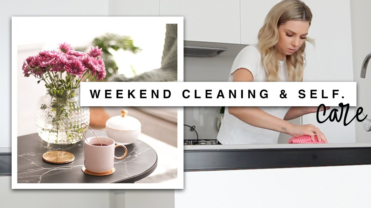 Weekend Cleaning Routine & Self Care Day! - YouTube
