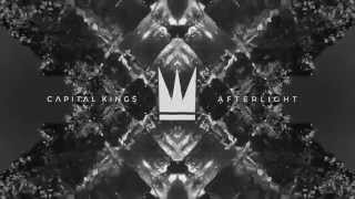Capital Kings - Afterlight (Official Audio Video)