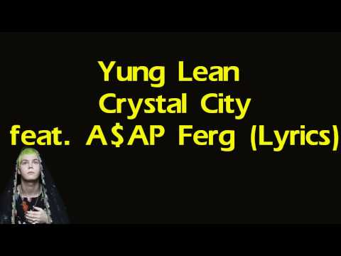 Yung Lean  Crystal City feat  A$AP Ferg Lyrics