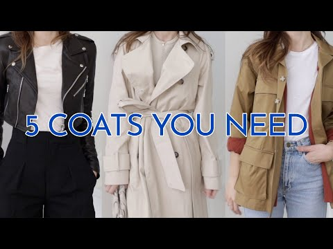 5 COATS YOU NEED   and how to style them