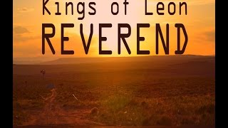 Kings Of Leon - Reverend (lyrics live on screen with the audio from...