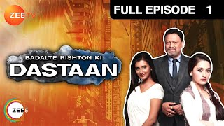 Badalte Rishton Ki Daastan - Episode 1 - March 18, 2013