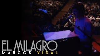 Marcos Vidal - El milagro - En vivo desde España