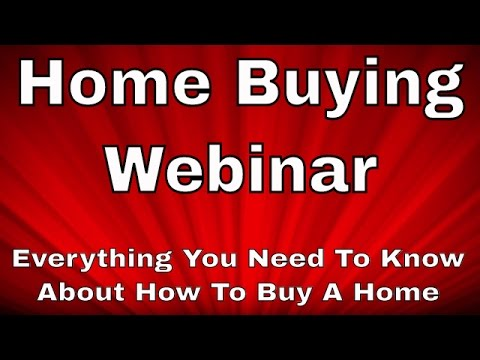 Home Buying Webinar - How To Buy A House From A - Z