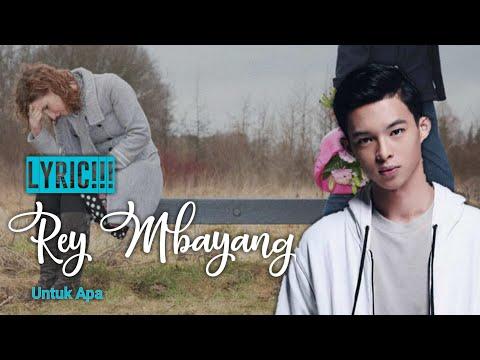 #1-(lyric/lirik)-rey-mbayang---untuk-apa-[-official-music]