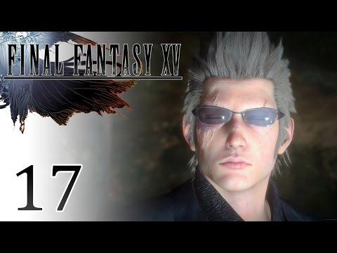 Final Fantasy XV #17   LE TOMBEAU DES MINES
