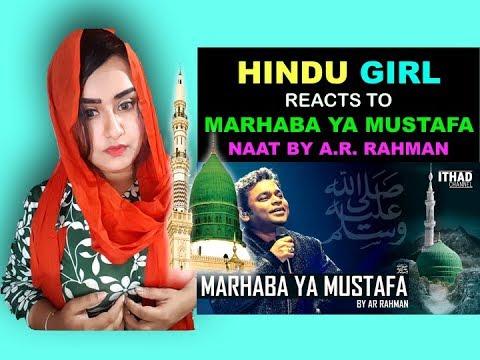 Hindu Girl Reacts To PROPHET MUHAMMAD PBUH NA'AT | MARHABA YA MUSTAFA | AR RAHMAN | BEAUTIFUL NAAT |