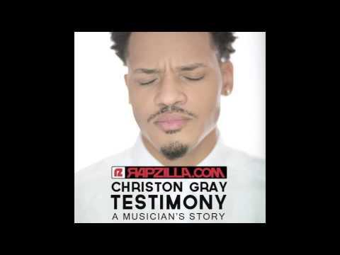 Christon Gray - Testimony: A Musician's Story pt.1 (@christongray @collisionrecs @rapzilla)