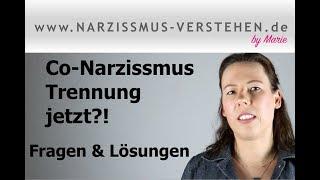 Co-Narzissmus: Trennung jetzt !? Fragen und Lösungen - EIGENVERANTWORTUNG übernehmen