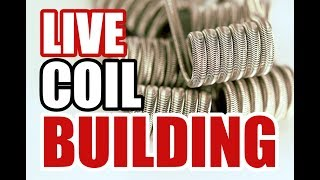 LIVE - COIL BUILDING SESSION - BUILDING A SH** TON OF FUSED CLAPTONS