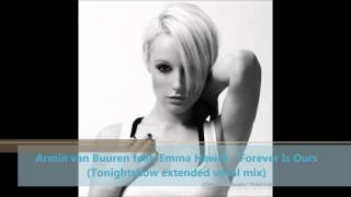 Armin van Buuren feat. Emma Hewitt - Forever Is Ours (Tonightshow extended vocal mix) HD HQ mp3