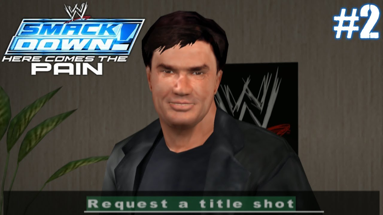 WWE SMACKDOWN! HERE COMES THE PAIN: SEASON MODE [2] - YouTube
