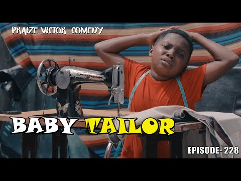 BABY TAILOR (PRAIZE VICTOR COMEDY)