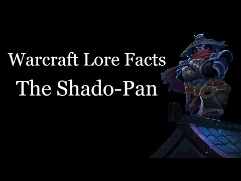 Warcraft Lore Facts - The Shado-Pan