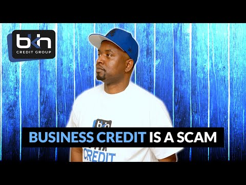 Business Credit is a Scam  depending on who you work with