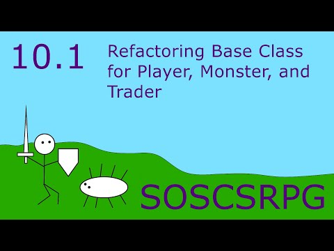 Lesson 10.1: Refactoring Base Class for Player Monster and Trader