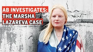 The controversial Marsha Lazareva Case investigation (Full Story)