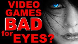 True or False? Video Games Are BAD for Your Eyes