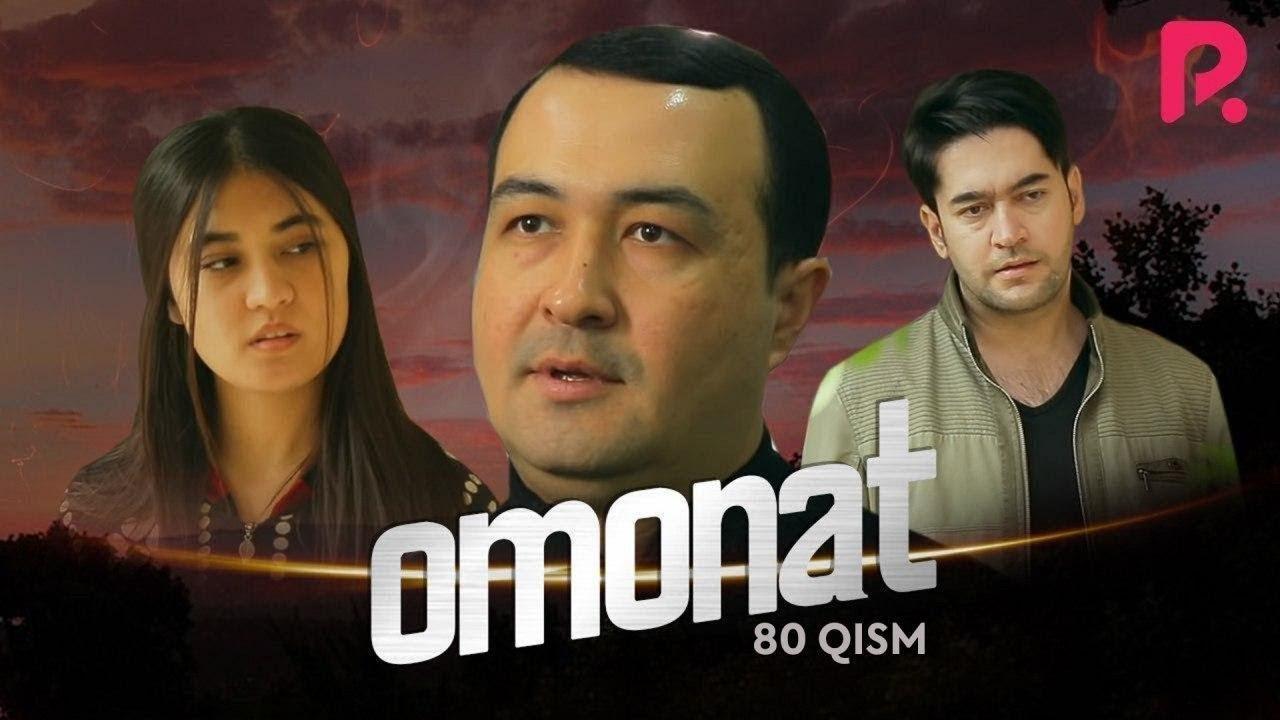 Omonat (o'zbek serial)   Омонат (узбек сериал) 80-qism