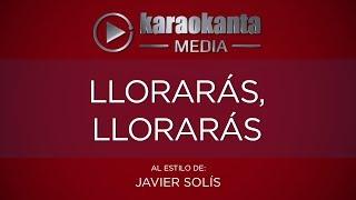 Karaokanta - Javier Solís - Llorarás llorarás