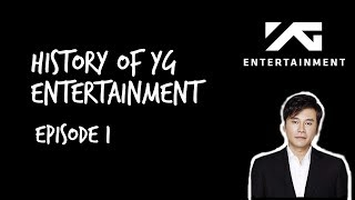 History of YG Entertainment - Episode 1