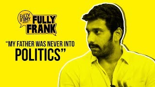 """My Father was never into Politics"" 