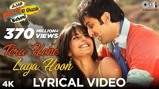 Download Tera Hone Laga Hoon Lyrical Video - Ajab Prem Ki Ghazab Kahani   Atif Aslam   Ranbir, Katrina Kaif Mp3 and Videos