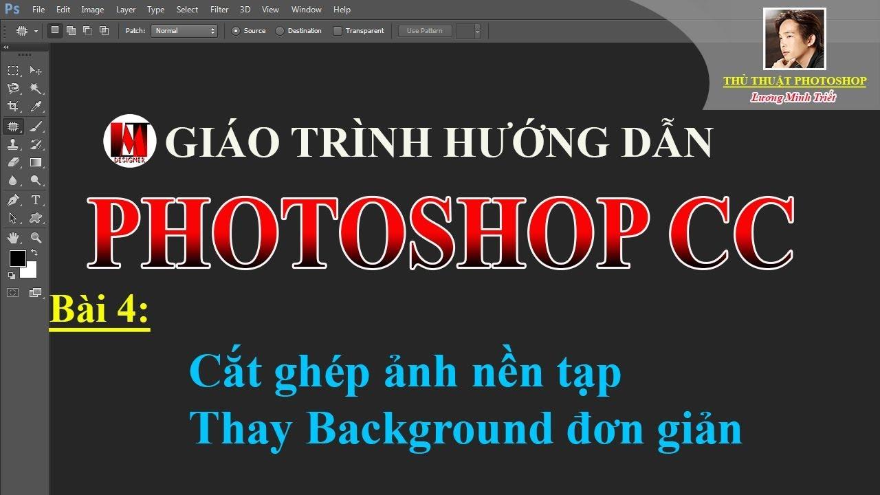 Bài 4: Ghép ảnh nền tạp_Thay Background | PhotoshopCC | Lương Minh Triết