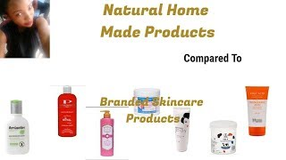 Natural Home Made Products Compared To Branded Skincare Products   Skincare Products