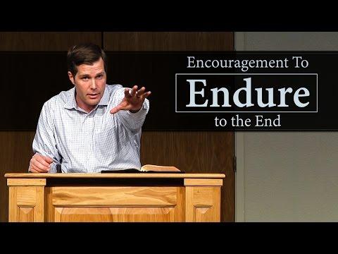 Encouragement To Endure to the End - Jesse Barrington