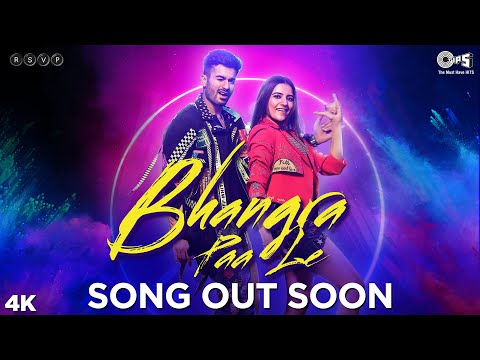 Bhangra Paa Le OUT SOON - Bhangra Paa Le | Sunny Kaushal, Rukshar Dhillion, Shriya Pilgaonkar