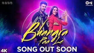 Bhangra Paa Le OUT SOON Bhangra Paa Le Sunny Kaushal Rukshar Dhillion Shriya Pilgaonkar