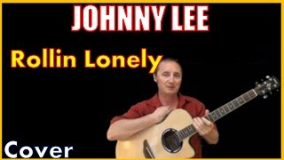 Rollin Lonely Johnny Lee  Acoustic Guitar Cover