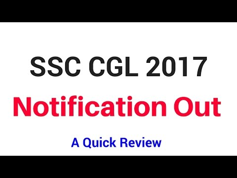 SSC CGL 2017 Notification Out | A quick Review
