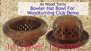 Bowler Hat Bowl For Woodturning Club Demo