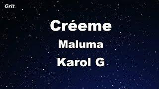 Créeme - Karol G, Maluma Karaoke 【No Guide Melody】 Instrumental