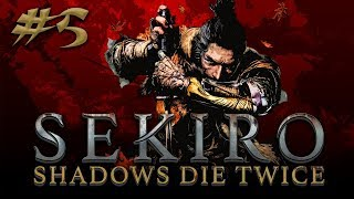Sekiro: Shadows Die Twice #5