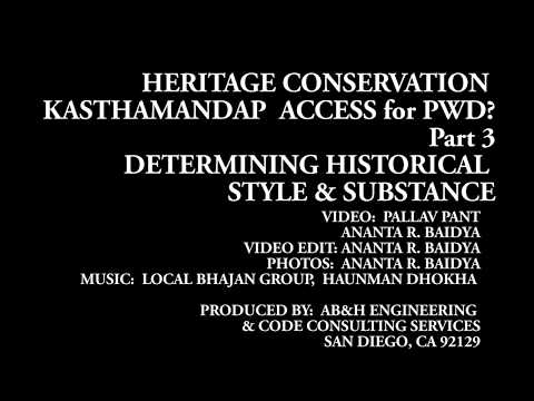 PART 3:  DISCUSSIONS;  ACCESS HERITAGE SITES - KASTHAMANDAP.  HISTORICAL STYLES & SUBSTANCE