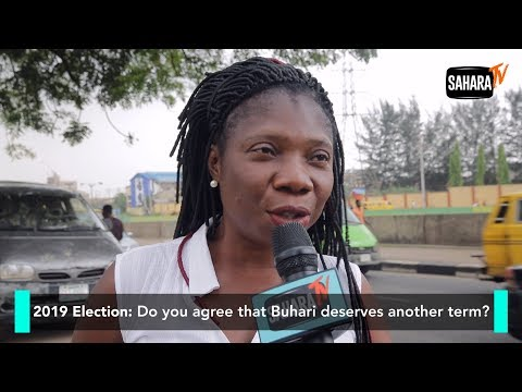 2019 Presidential Election: Do You Agree That Buhari Deserves Another Term? –  Views From Streets