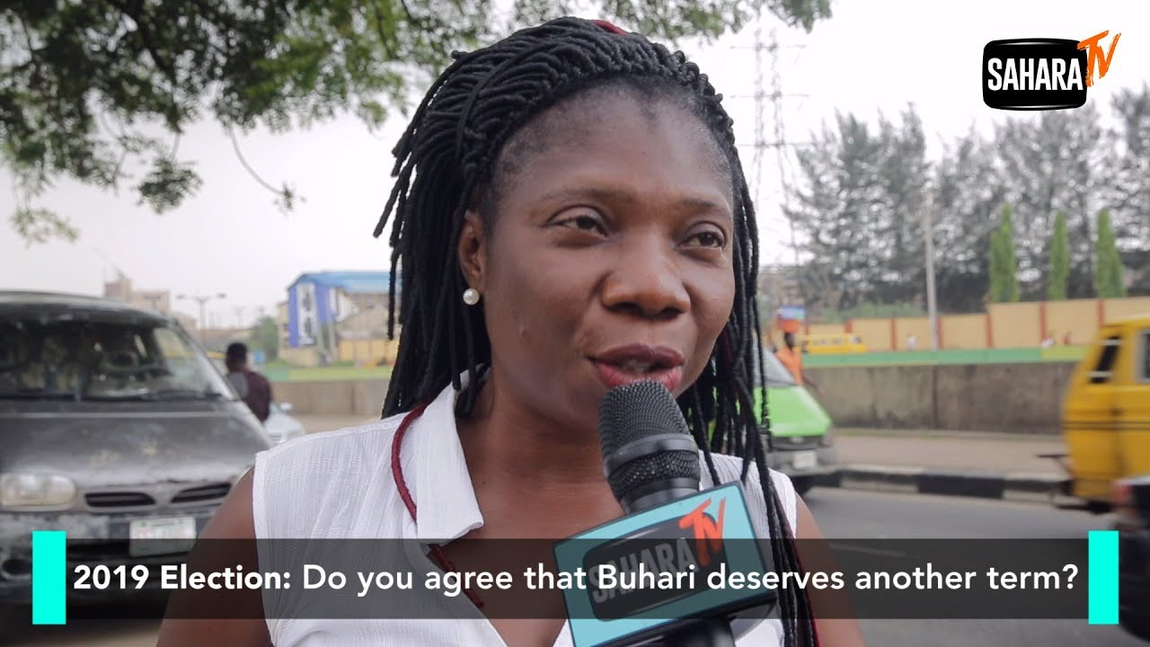 2019 Presidential Election: Do You Agree That Buhari Deserves Another Term? - Views From Streets