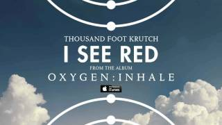 Thousand Foot Krutch: I See Red (Official Audio)