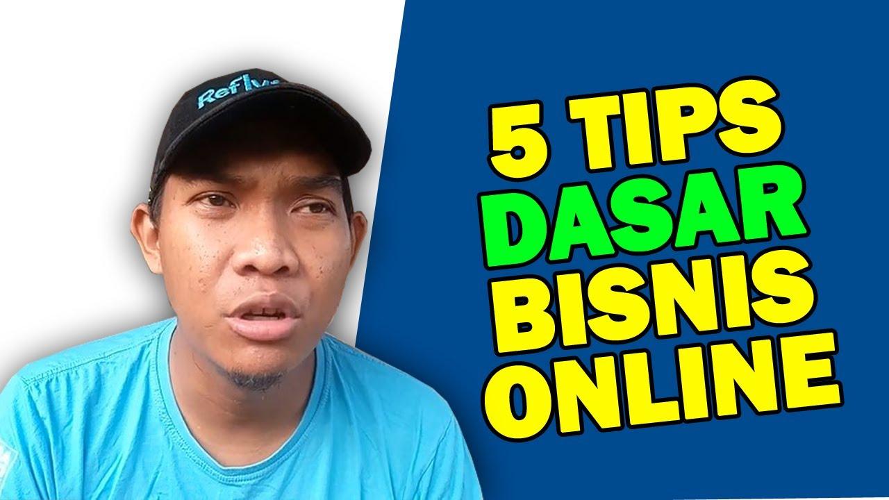 5 TIPS DASAR MEMULAI BISNIS ONLINE BAGI PEMULA - YouTube